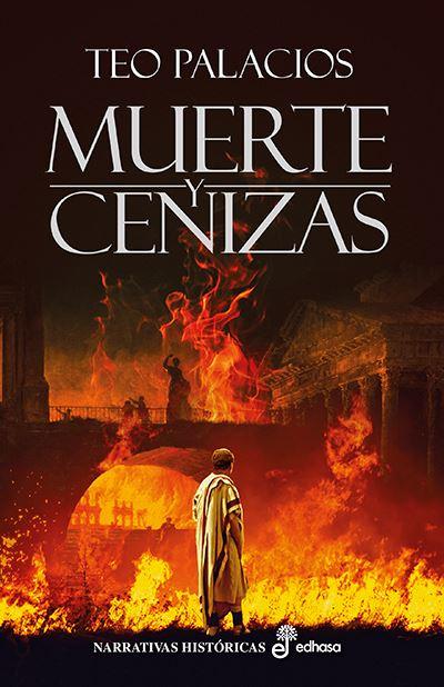 Muerte y cenizas. La nueva novela de Teo Palacios
