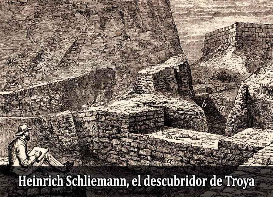 Heinrich Schliemann, el descubridor de Troya