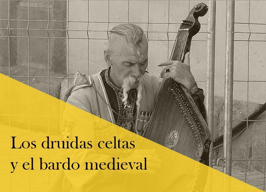 El bardo medieval y los druidas celtas