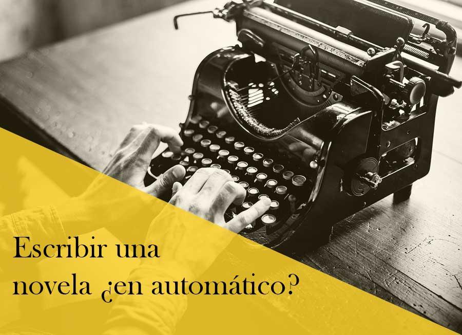 Escribir una novela ¿en automático?