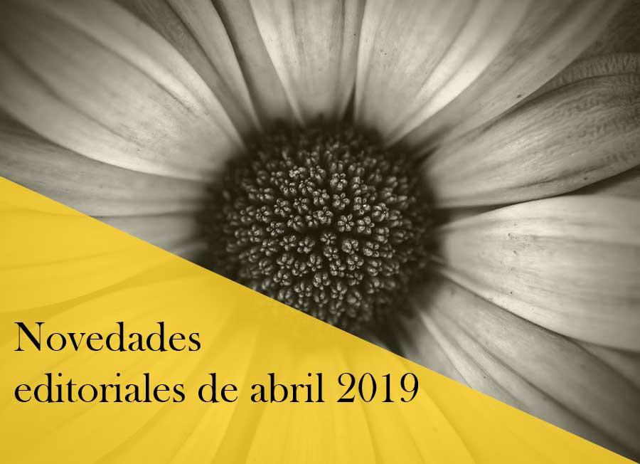 Novedades editoriales de abril 2019