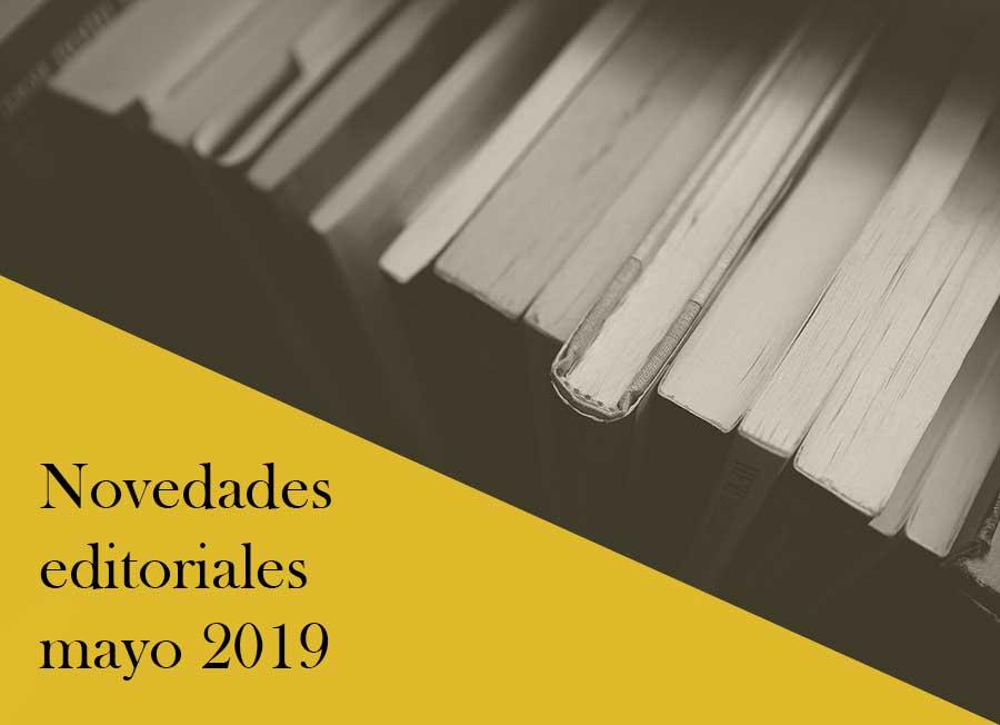 Novedades editoriales de mayo 2019