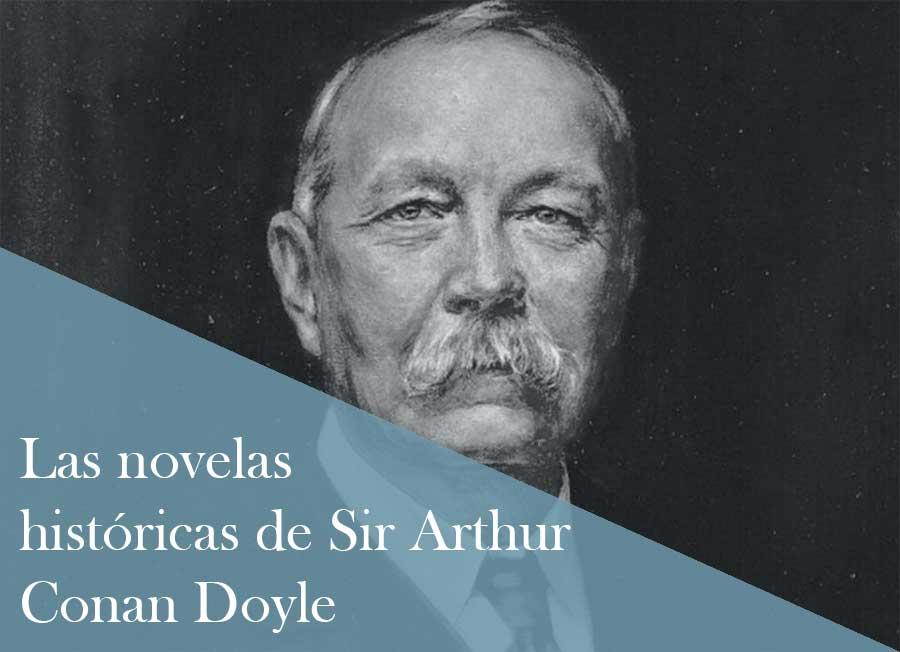 Las novelas históricas de Arthur Conan Doyle