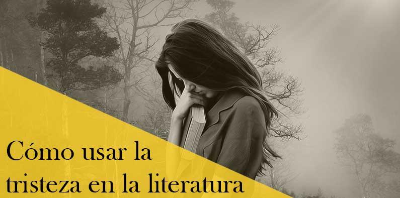 La tristeza en la literatura: elemento clave de la novela