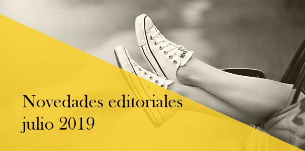 Novedades editoriales de julio 2019