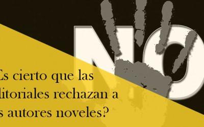 El rechazo de las editoriales a los autores noveles, ¿realidad o bulo?