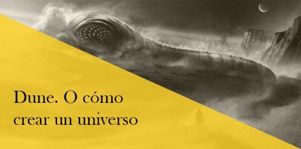Cómo crear un universo de ciencia ficción. El caso de Dune