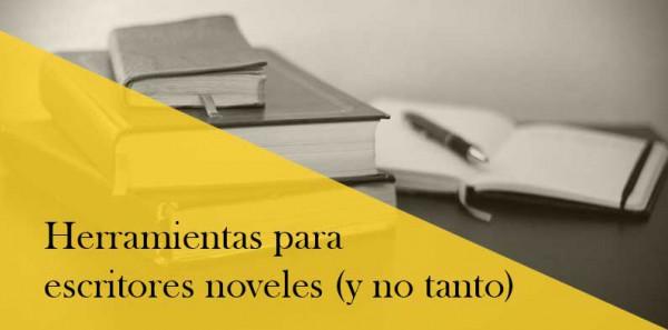 Herramientas para escritores noveles (y no tan noveles)