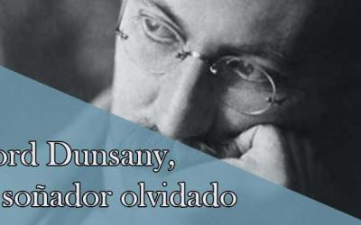 Lord Dunsany, el soñador olvidado