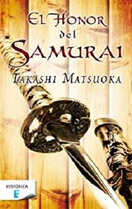 Takashi Matsuoka. El honor del samurai