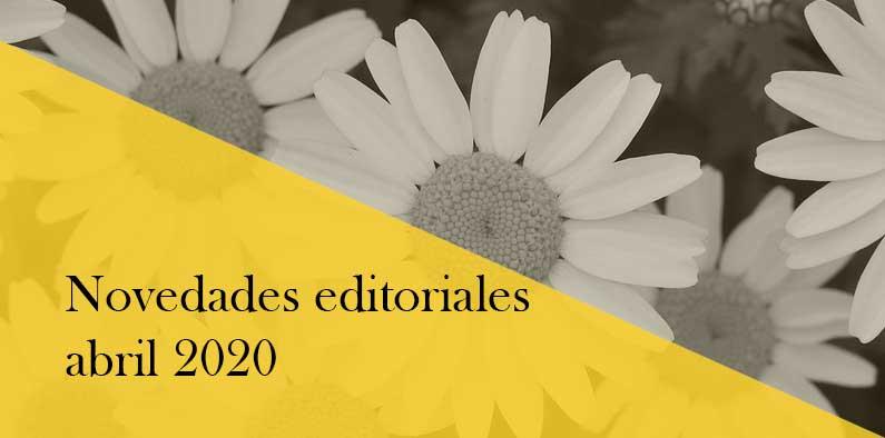 novedades editoriales de abril 2020