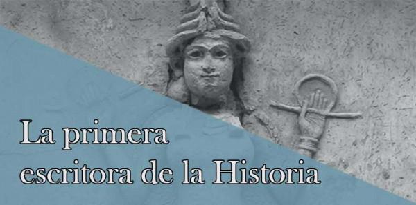 Enheduanna. Primera escritora de la Historia y Gran Sacerdotisa