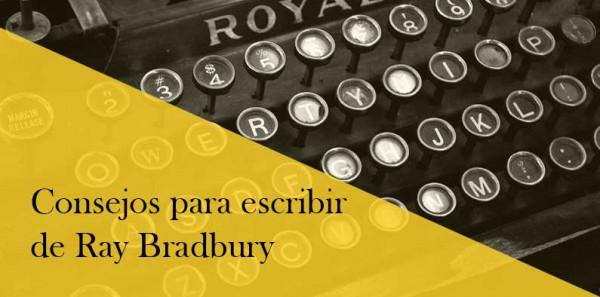 Bradbury y sus consejos para escritores noveles, II parte