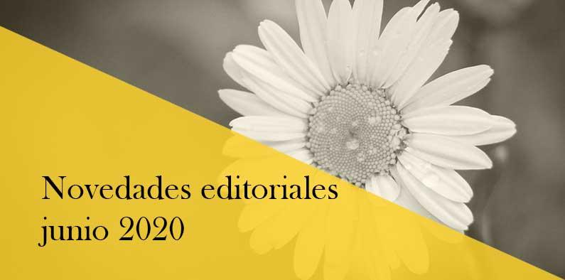 Las principales novedades editoriales de junio 2020