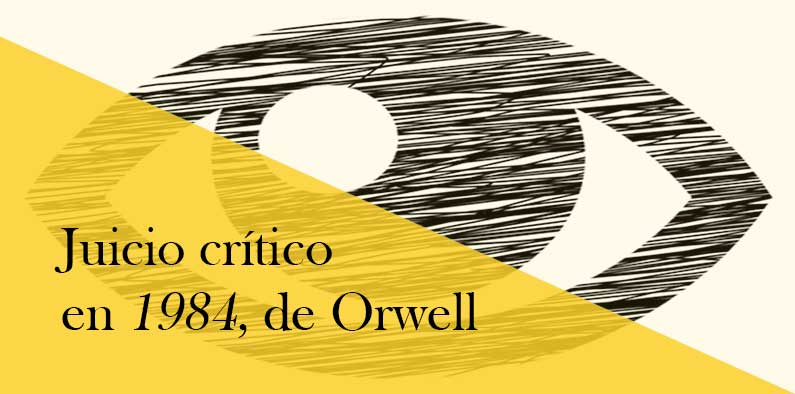 El juicio crítico en 1984, de George Orwell
