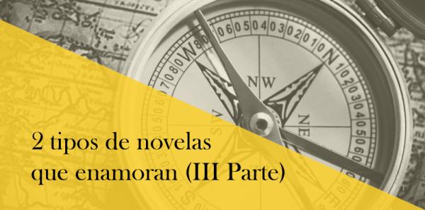2 tipos de novelas que enamoran al lector (III Parte)
