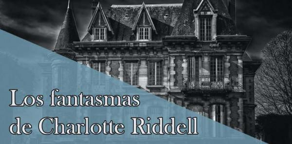 Charlotte Riddell y sus historias de fantasmas