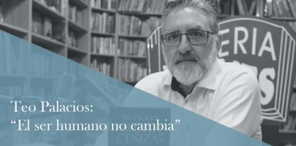 """Teo Palacios: """"La novela histórica me permitió darme cuenta que el ser humano no cambia"""""""