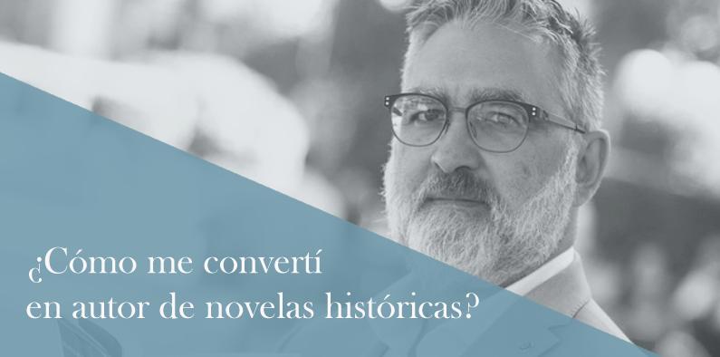 Teo Palacios: ¿Cómo me convertí en autor de novelas históricas?