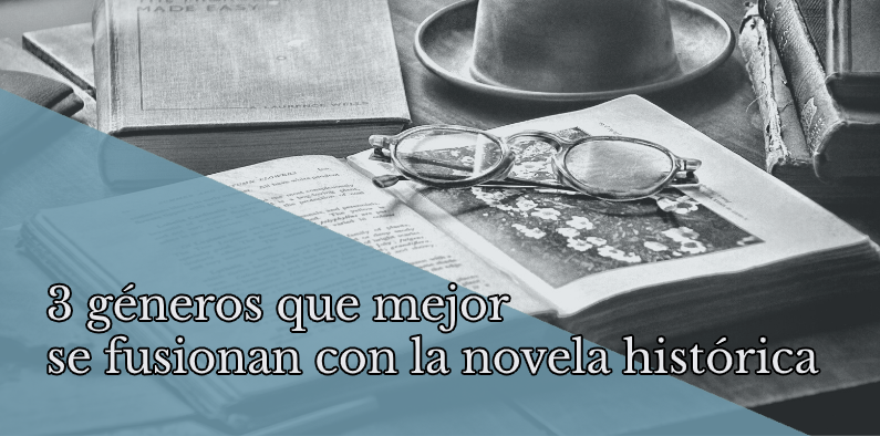Los 3 géneros que mejor se fusionan con la novela histórica