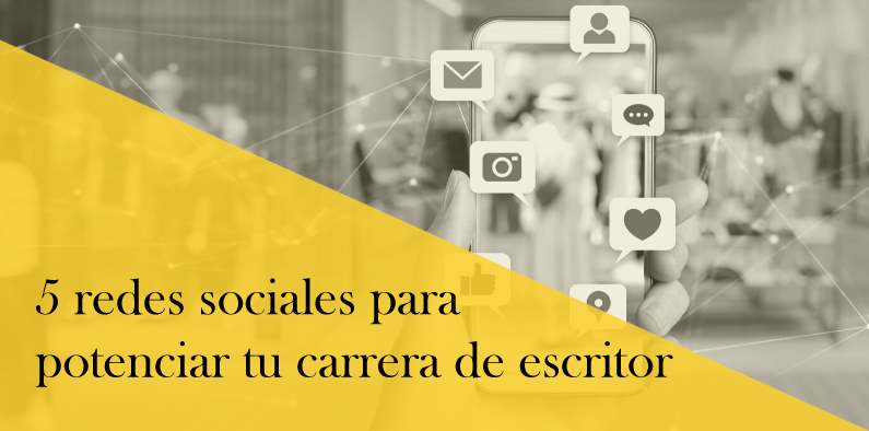 5 redes sociales para potenciar tu carrera como escritor
