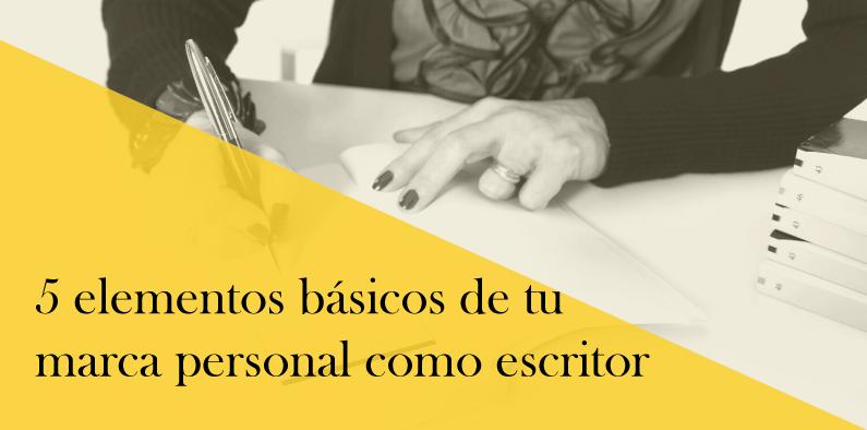 Elementos básicos de tu marca personal como escritor