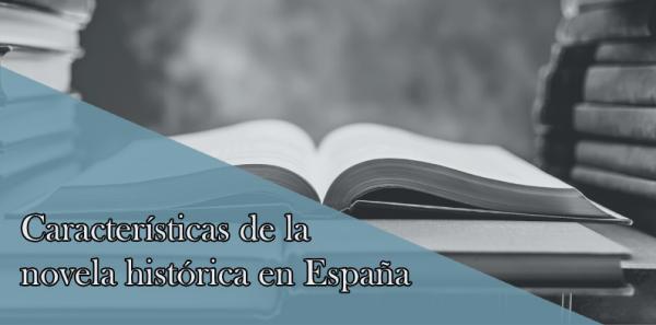 Características de la novela histórica en España