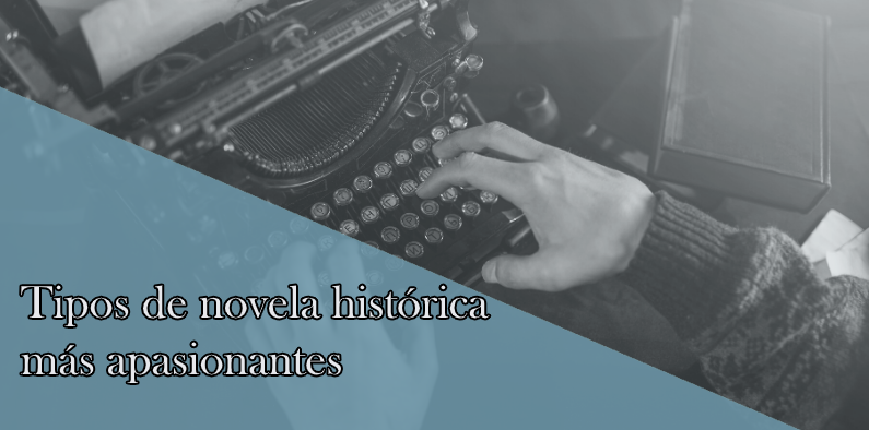 Tipos de novelas históricas que más cautivarán tus sentidos