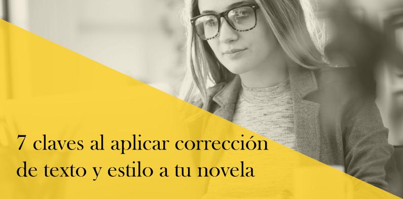 7 claves al aplicar corrección de texto y estilo a tus novelas