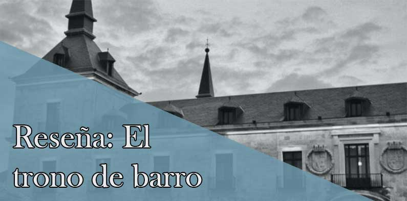 El trono de barro; reseña y entrevista a Teo Palacios