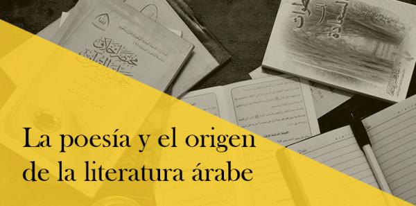 La poesía y el origen de la literatura árabe