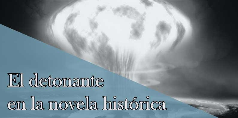 Usa un detonante en la novela histórica