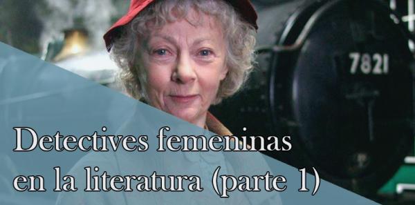 Detectives femeninas en la literatura (1ª parte)