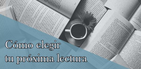 Cómo elegir tu próxima lectura