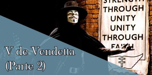 Los personajes de V de Vendetta: conspiración, pólvora y traición