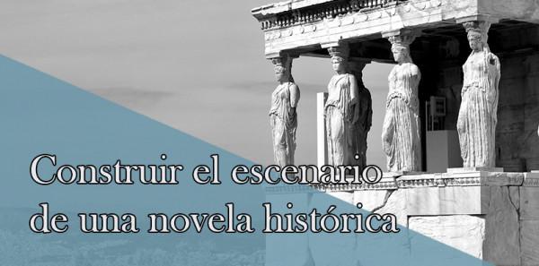 Construir el escenario de una novela histórica