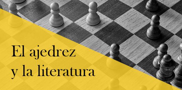 El ajedrez y la literatura