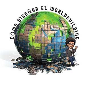 Cómo diseñar el worldbuilding